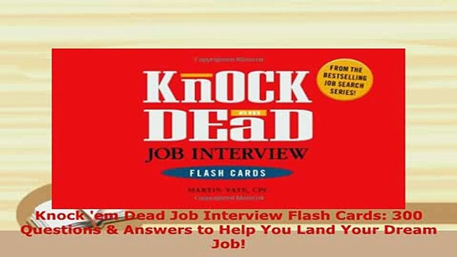 PDF  Knock em Dead Job Interview Flash Cards 300 Questions  Answers to Help You Land Your Read Full Ebook