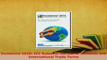 PDF  Incoterms 2010 ICC Rules for the Use of Domestic and International Trade Terms Download Full Ebook