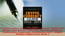 Download  Cryptocurrency Guide To Digital Currency Digital Coin Wallets With Bitcoin Dogecoin Read Full Ebook