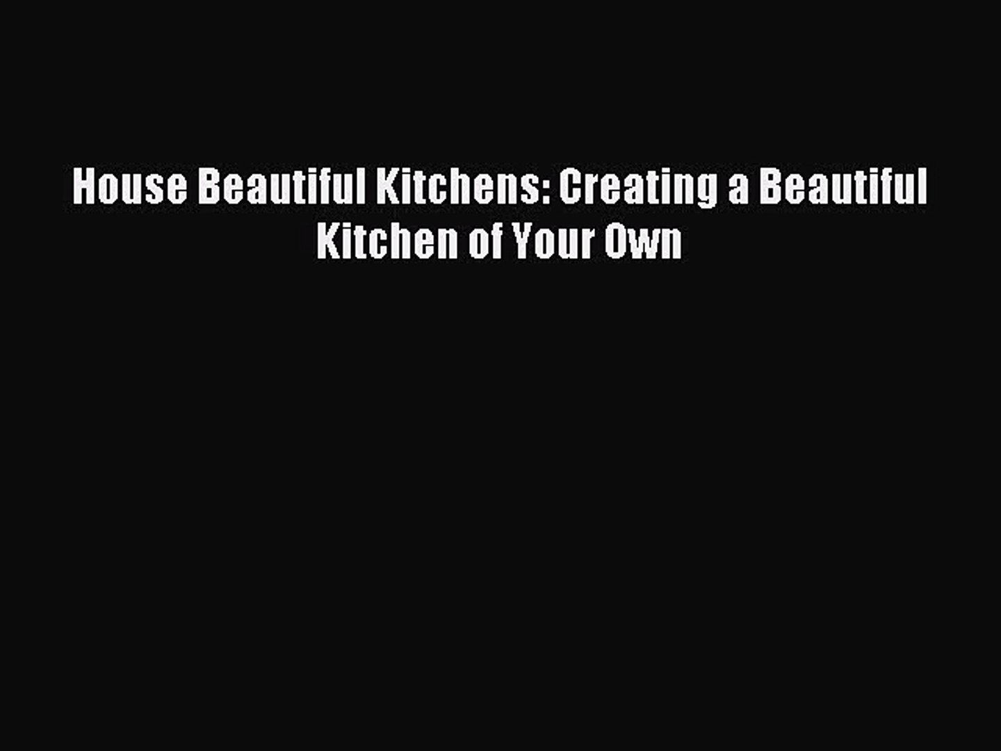 Download House Beautiful Kitchens: Creating a Beautiful Kitchen of Your Own PDF Free