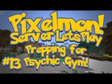 Pixelmon (Minecraft Pokemon Mod) Pokeballers Server Lets Play Ep.13 Prepping for Psychic Gym!