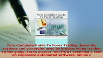 PDF  Your Complete Guide To Forex Trading learn the systems and strategies used by brokers Read Online
