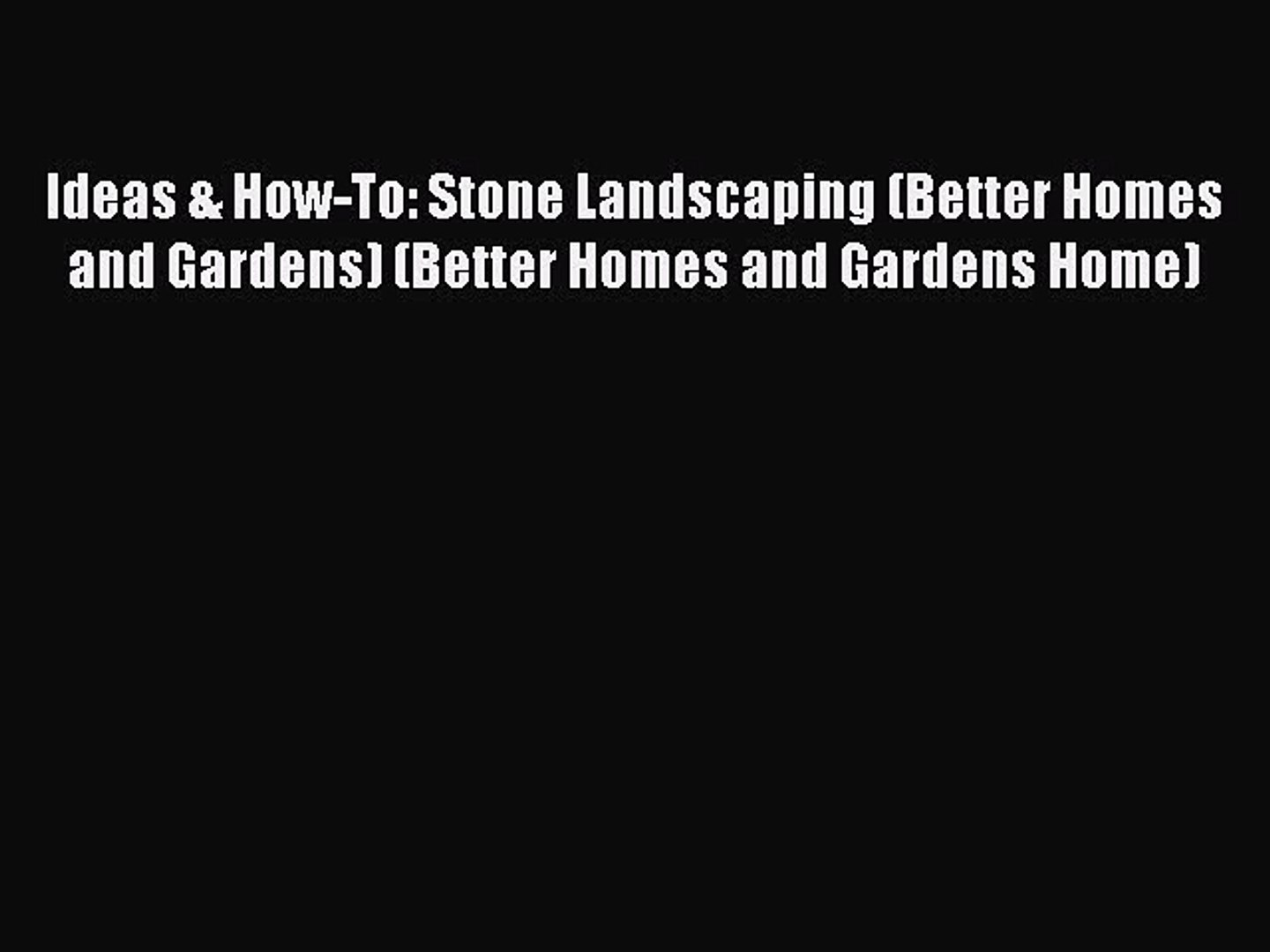 Read Ideas & How-To: Stone Landscaping (Better Homes and Gardens) (Better Homes and Gardens