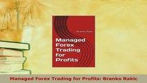 Download  Managed Forex Trading for Profits Branko Rakic PDF Full Ebook