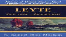Read Leyte  June 1944 January 1945  History of United States Naval Operations in World War II