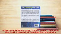 Download  4 Keys to Profitable Forex Trend Trading Unlocking the Profit Potential of Trending Ebook