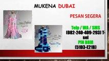 WA +62 82 240 409 293 Jual Mukena Dubai Murah Surabaya, Grosir Mukena Dubai Murah Tanah Abang, Jual Grosir Mukena Dubai