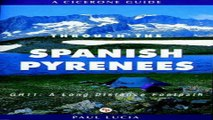 Download Through the Spanish Pyrenees  Gr11  a Long Distance Footpath  LA Senda   Cicerone Guides