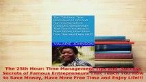PDF  The 25th Hour Time Management Tips and  Success Secrets of Famous Entrepreneurs That Read Online