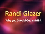 Randi Glazer - Why you Should Get an MBA