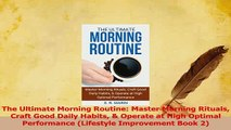 PDF  The Ultimate Morning Routine Master Morning Rituals Craft Good Daily Habits  Operate at Read Online