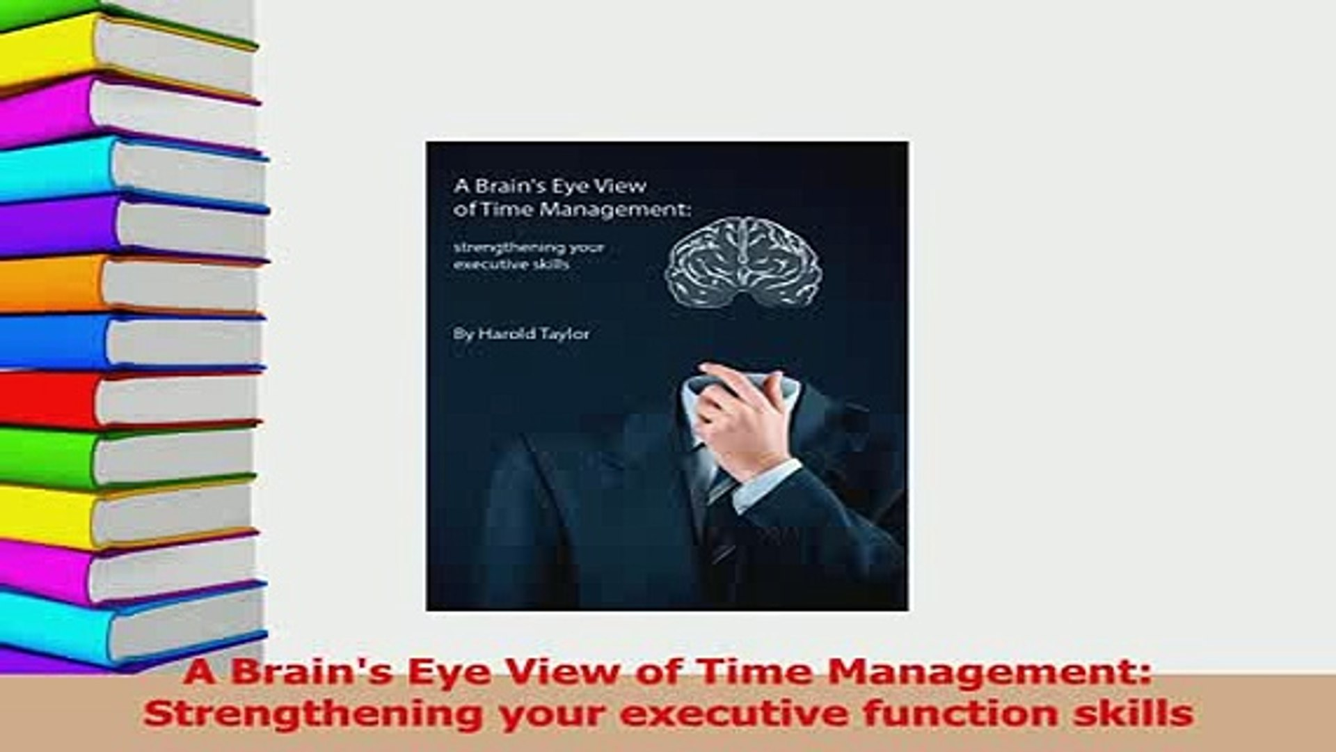 Strengthening Executive Function >> Pdf A Brains Eye View Of Time Management Strengthening Your Executive Function Skills Download Full Ebook
