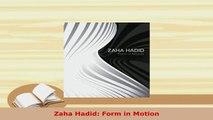 PDF  Zaha Hadid Form in Motion Ebook