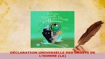 Download  DÉCLARATION UNIVERSELLE DES DROITS DE LHOMME LA PDF Online