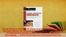 Download  Food Service Menus Pricing and Managing the Food Service Menu for Maximun Profit The Download Online