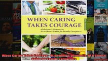When Caring Takes Courage  AlzheimersDementia At A Glance Guide for Family Caregivers