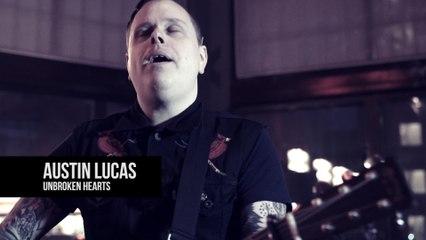 Austin Lucas - Unbroken Hearts   ALEX One Shot