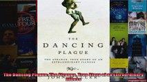 The Dancing Plague The Strange True Story of an Extraordinary Illness