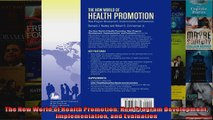 The New World of Health Promotion New Program Development Implementation and Evaluation