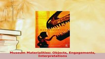 Download  Museum Materialities Objects Engagements Interpretations Read Online