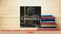 Download  Kamakura Realism and Spirituality in the Sculpture of Japan  Read Online