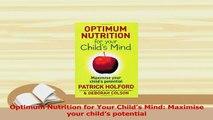 PDF  Optimum Nutrition for Your Childs Mind Maximise your childs potential Download Online