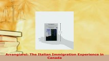 PDF  Arrangiarsi The Italian Immigration Experience in Canada  EBook