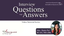 Interview Questions and Answers Series by Shalu Pal   Video 17 Hindi