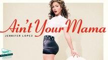 Jennifer Lopez Debuts 'Ain't Your Mama' Cover Art