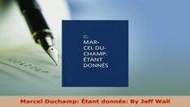 Download  Marcel Duchamp Étant donnés By Jeff Wall Free Books