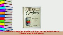 PDF  Odyssey Pepsi to Apple  A Journey of Adventure Ideas and the Future Read Full Ebook