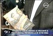 90 SEGUNDOS SABADOS 24-06-2011 PERIODISTA CARLOS PAREDES SE PRESENTO AL PODER JUDICIAL