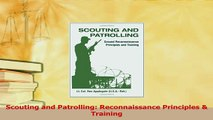 Read  Scouting and Patrolling Reconnaissance Principles  Training Ebook Free