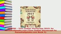PDF  GEMINI  Your Zodiac Horoscope 2015 by GaneshaSpeakscom Your Zodiac Horoscope by Download Online