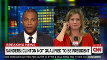CNN says Hillary Clinton campaign  trying to charge that bernie sanders is not qualified to be president