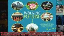 Read  Walking Portland 30 Tours of Stumptowns Funky Neighborhoods Historic Landmarks Park  Full EBook