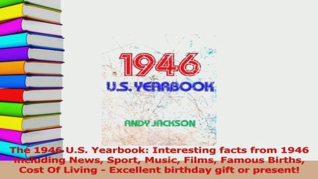 PDF  The 1946 US Yearbook Interesting facts from 1946 including News Sport Music Films Read Online