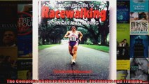 Read  The Complete Guide to Racewalking Technique and Training  Full EBook