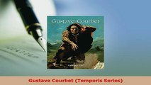 Download  Gustave Courbet Temporis Series  Read Online