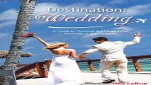 Download Destination  Wedding  A Guide to Planning the Destination Wedding of Your Dreams
