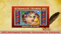 PDF  2003 Astrological Calendar Horoscopes for Everyone Read Online