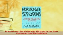 PDF  Brandstorm Surviving and Thriving in the New ConsumerLed Marketplace Download Full Ebook