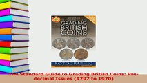 PDF  The Standard Guide to Grading British Coins Predecimal Issues 1797 to 1970 Download Full Ebook