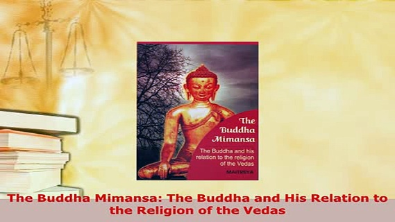 PDF  The Buddha Mimansa The Buddha and His Relation to the Religion of the Vedas  EBook