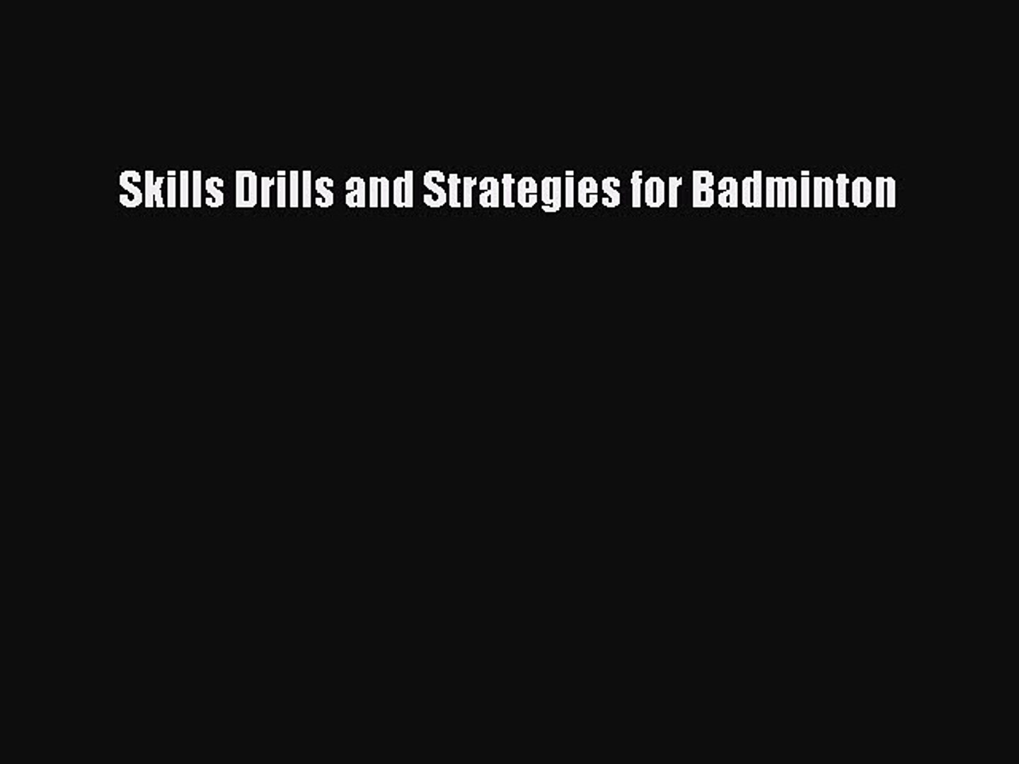 Skills Drills /& Strategies for Badminton