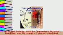 Download  Christ and Buddha Religion Comparison Between Buddhism and Christianity Volume 1 Buddha  EBook