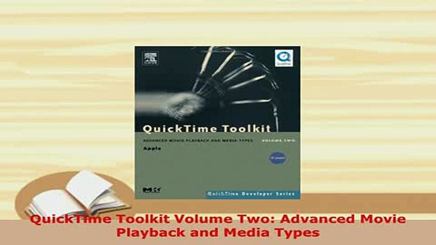 Basic Movie Playback and Media Types QuickTime Toolkit Volume One
