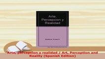 Download  Arte percepcion y realidad  Art Perception and Reality Spanish Edition PDF Book Free