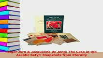 Download  Asger Jorn  Jacqueline de Jong The Case of the Ascetic Satyr Snapshots from Eternity Ebook