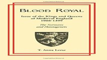 Download Blood Royal  Issue of the Kings and Queens of Medieval 1066 1399  The Normans and